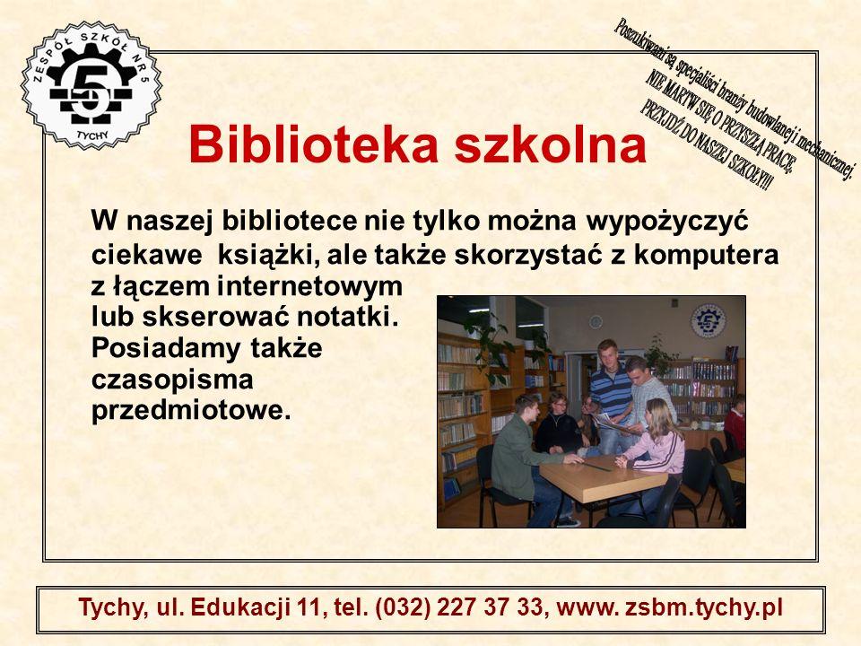 . Tychy, ul. Edukacji 11, tel. (032) 227 37 33, www. zsbm.tychy.pl Biblioteka szkolna W naszej bibliotece nie tylko można wypożyczyć ciekawe książki,