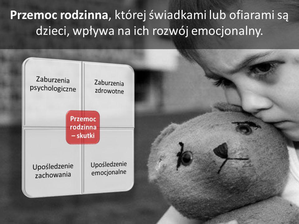 Przemoc rodzinna, której świadkami lub ofiarami są dzieci, wpływa na ich rozwój emocjonalny.