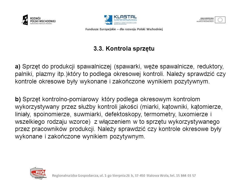Regionalna Izba Gospodarcza, ul. 1-go Sierpnia 26 b, 37-450 Stalowa Wola, tel. 15 844 03 57 Fundusze Europejskie – dla rozwoju Polski Wschodniej 3.3.