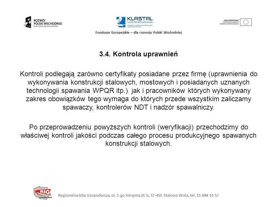 Regionalna Izba Gospodarcza, ul. 1-go Sierpnia 26 b, 37-450 Stalowa Wola, tel. 15 844 03 57 Fundusze Europejskie – dla rozwoju Polski Wschodniej 3.4.