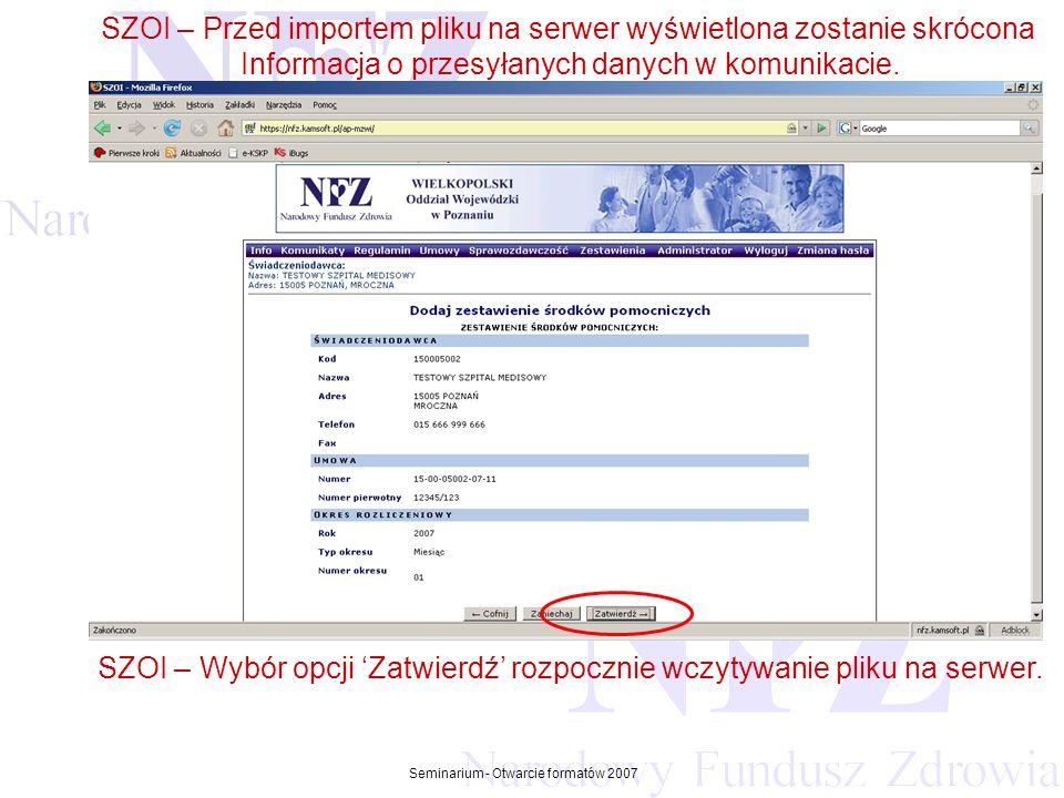 Przekraczamy bariery możliwości Seminarium - Otwarcie formatów 2007 SZOI – Przed importem pliku na serwer wyświetlona zostanie skrócona Informacja o przesyłanych danych w komunikacie.