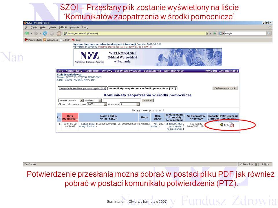 Przekraczamy bariery możliwości Seminarium - Otwarcie formatów 2007 SZOI – Przesłany plik zostanie wyświetlony na liście Komunikatów zaopatrzenia w śr