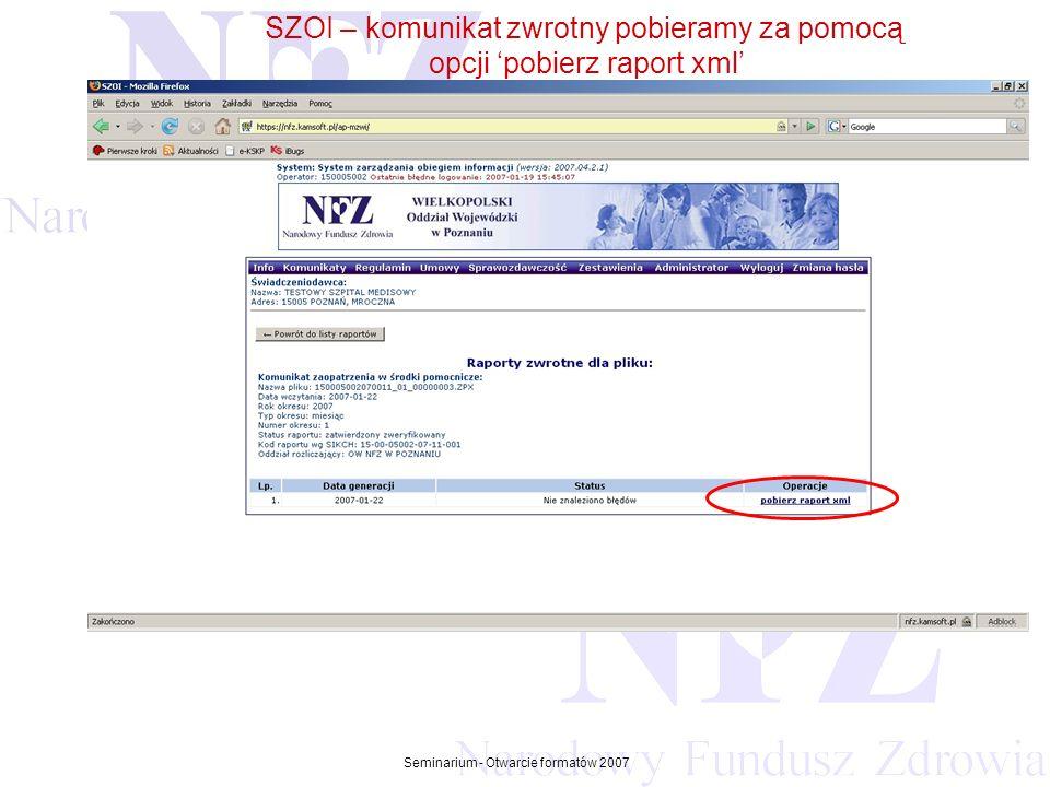 Przekraczamy bariery możliwości Seminarium - Otwarcie formatów 2007 SZOI – komunikat zwrotny pobieramy za pomocą opcji pobierz raport xml