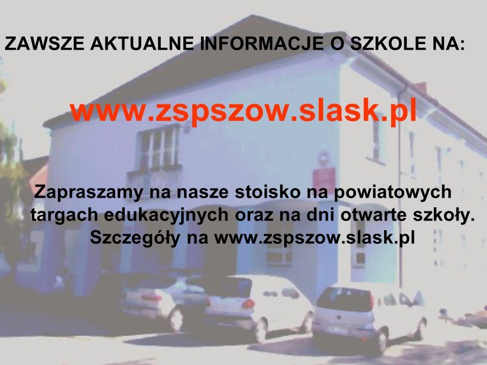 ZAWSZE AKTUALNE INFORMACJE O SZKOLE NA: www.zspszow.slask.pl Zapraszamy na nasze stoisko na powiatowych targach edukacyjnych oraz na dni otwarte szkoł