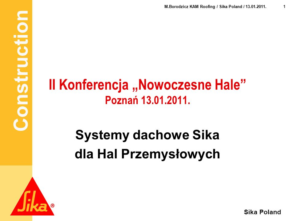 Construction 12 M.Borodzicz KAM Roofing / Sika Poland / 13.01.2011. Sika Poland