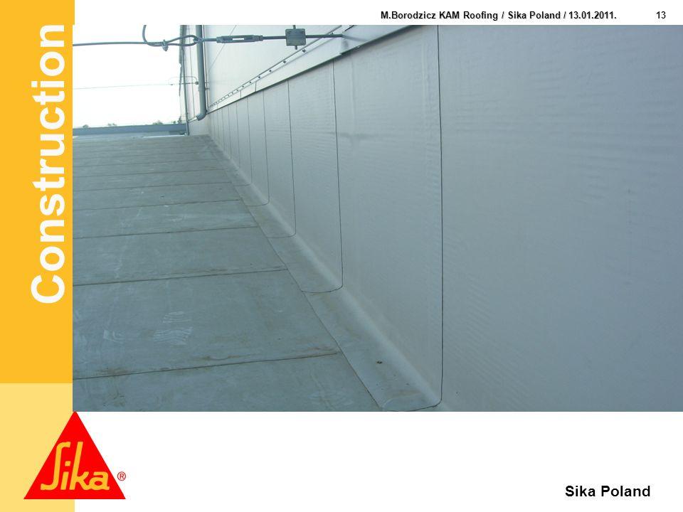 Construction 13 M.Borodzicz KAM Roofing / Sika Poland / 13.01.2011. Sika Poland