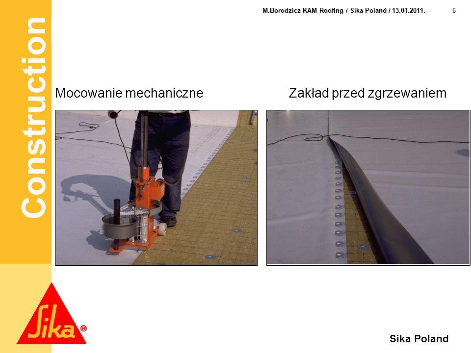 Construction 6 M.Borodzicz KAM Roofing / Sika Poland / 13.01.2011. Sika Poland Construction Mocowanie mechaniczneZakład przed zgrzewaniem