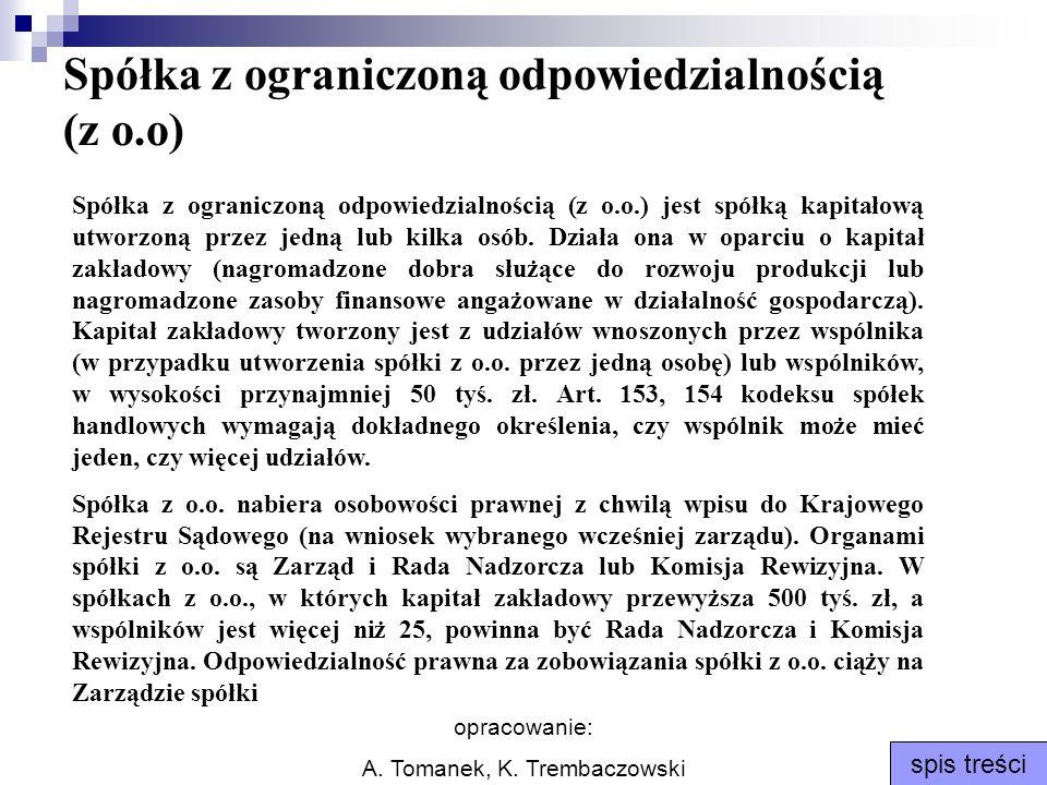 opracowanie: A. Tomanek, K. Trembaczowski spis treści Spółka z ograniczoną odpowiedzialnością (z o.o) Spółka z ograniczoną odpowiedzialnością (z o.o.)