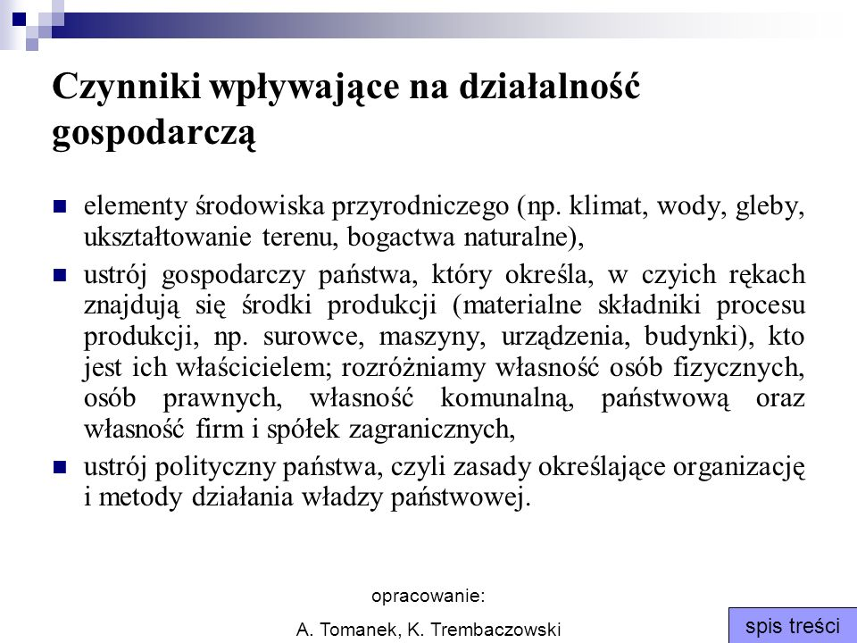 opracowanie: A. Tomanek, K. Trembaczowski spis treści Czynniki wpływające na działalność gospodarczą elementy środowiska przyrodniczego (np. klimat, w