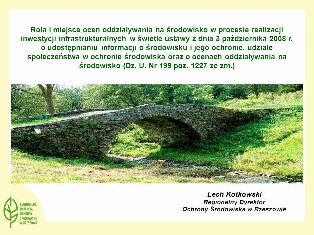 Rola i miejsce ocen oddziaływania na środowisko w procesie realizacji inwestycji infrastrukturalnych w świetle ustawy z dnia 3 października 2008 r. o