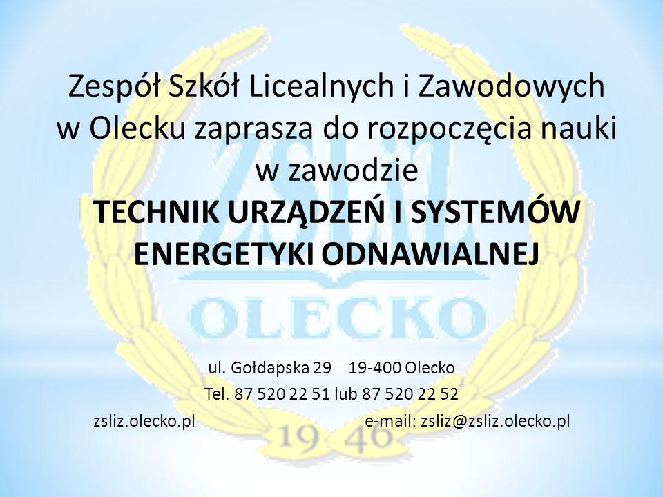 Zespół Szkół Licealnych i Zawodowych w Olecku zaprasza do rozpoczęcia nauki w zawodzie TECHNIK URZĄDZEŃ I SYSTEMÓW ENERGETYKI ODNAWIALNEJ ul.