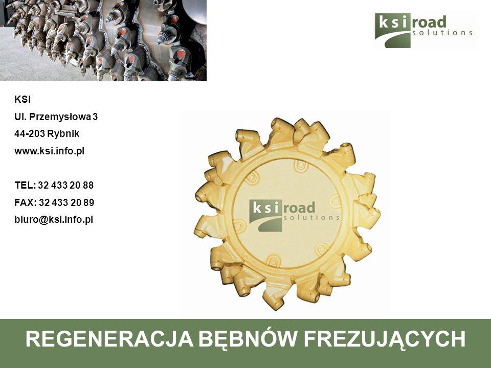REGENERACJA BĘBNÓW FREZUJĄCYCH KSI Ul. Przemysłowa 3 44-203 Rybnik www.ksi.info.pl TEL: 32 433 20 88 FAX: 32 433 20 89 biuro@ksi.info.pl