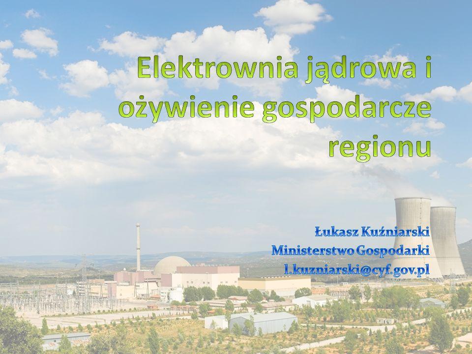 Rodzaje wpływu EJ na gospodarkę regionu Zatrudnienie mieszkańców regionu w elektrowni (bezpośrednie i pośrednie) i przy jej budowie Zwiększenie lokalnego popytu na towary i usługi Rozbudowa infrastruktury Wpływy z podatków do budżetu gminy/powiatu/województwa Napływ nowych technologii Rozwój szkolnictwa i zwiększenie liczby inżynierów Stabilne i wieloletnie wspieranie lokalnej/regionalnej gospodarki Dodatkowe świadczenia na rzecz lokalnej społeczności