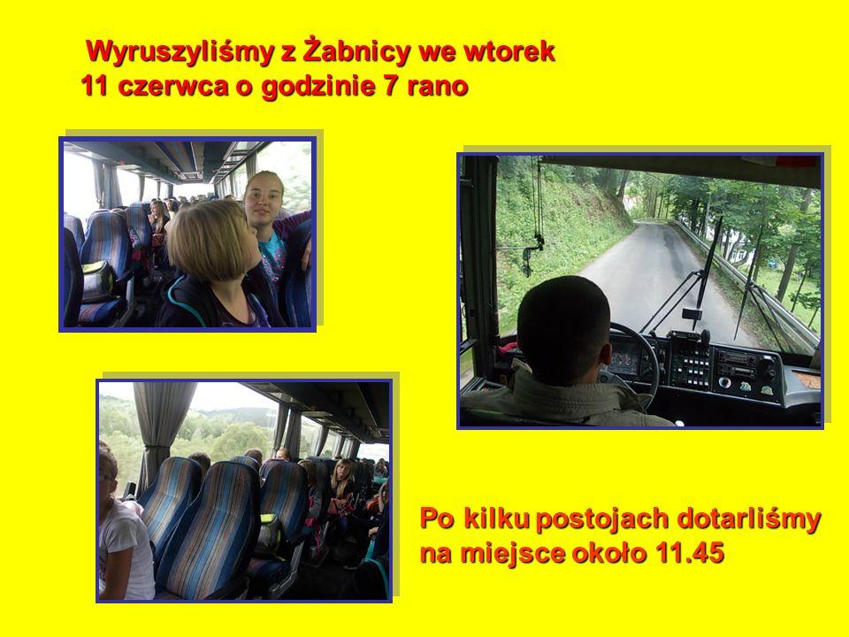 Wyruszyliśmy z Żabnicy we wtorek 11 czerwca o godzinie 7 rano Po kilku postojach dotarliśmy na miejsce około 11.45