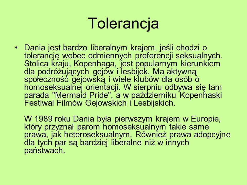 Tolerancja Dania jest bardzo liberalnym krajem, jeśli chodzi o tolerancję wobec odmiennych preferencji seksualnych. Stolica kraju, Kopenhaga, jest pop