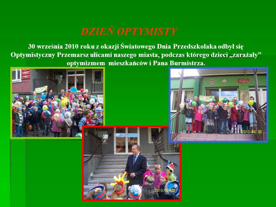 DZIEŃ OPTYMISTY 30 września 2010 roku z okazji Światowego Dnia Przedszkolaka odbył się Optymistyczny Przemarsz ulicami naszego miasta, podczas którego