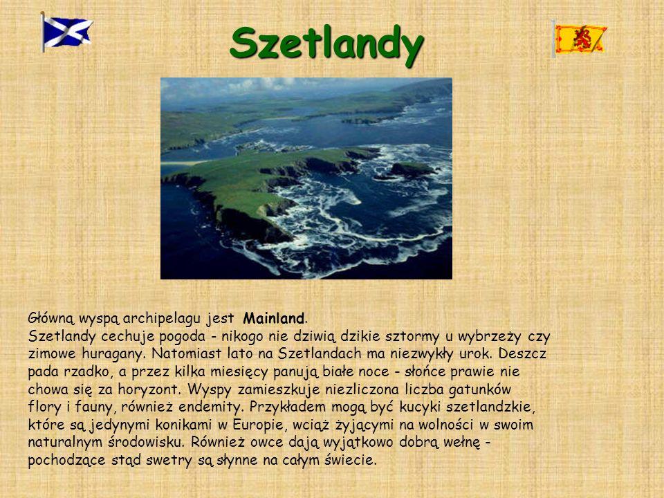 Szetlandy Główną wyspą archipelagu jest Mainland. Szetlandy cechuje pogoda - nikogo nie dziwią dzikie sztormy u wybrzeży czy zimowe huragany. Natomias
