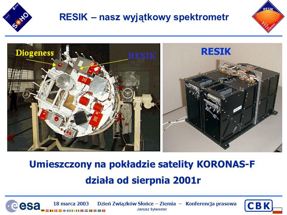 18 marca 2003 Dzień Związków Słońce – Ziemia – Konferencja prasowa Janusz Sylwester C B KC B K RESIK – obserwacje w nowym zakresie X 3.2 Å– 6.0 Å Obecność tej linii widmowej świadczy o nadzwyczaj wysokiej obfitości potasu w gorącej plazmie korony.