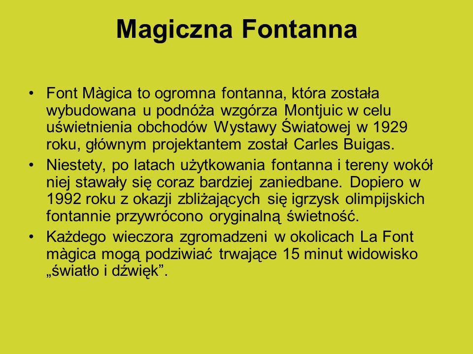 Magiczna Fontanna Font Màgica to ogromna fontanna, która została wybudowana u podnóża wzgórza Montjuic w celu uświetnienia obchodów Wystawy Światowej