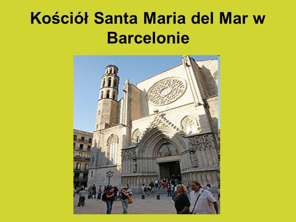 Kościół Santa Maria del Mar w Barcelonie