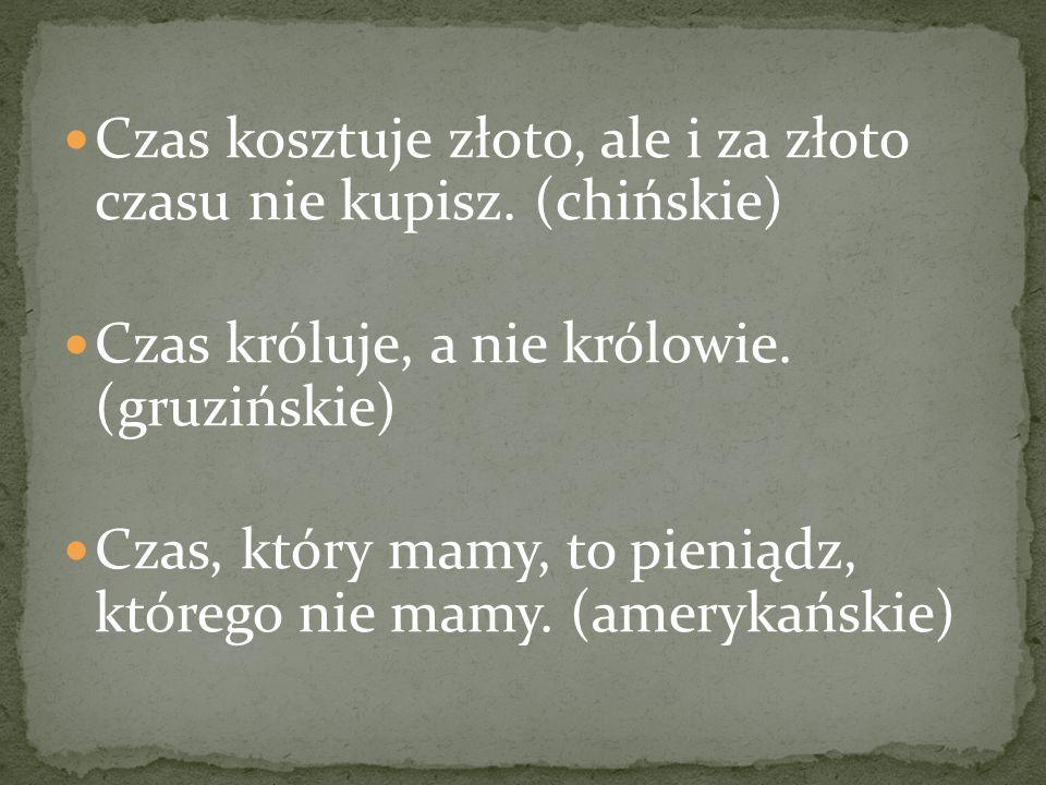 Czas jest poza nami i przed nami, lecz przy nas go nie ma. ~Lew Tołstoj