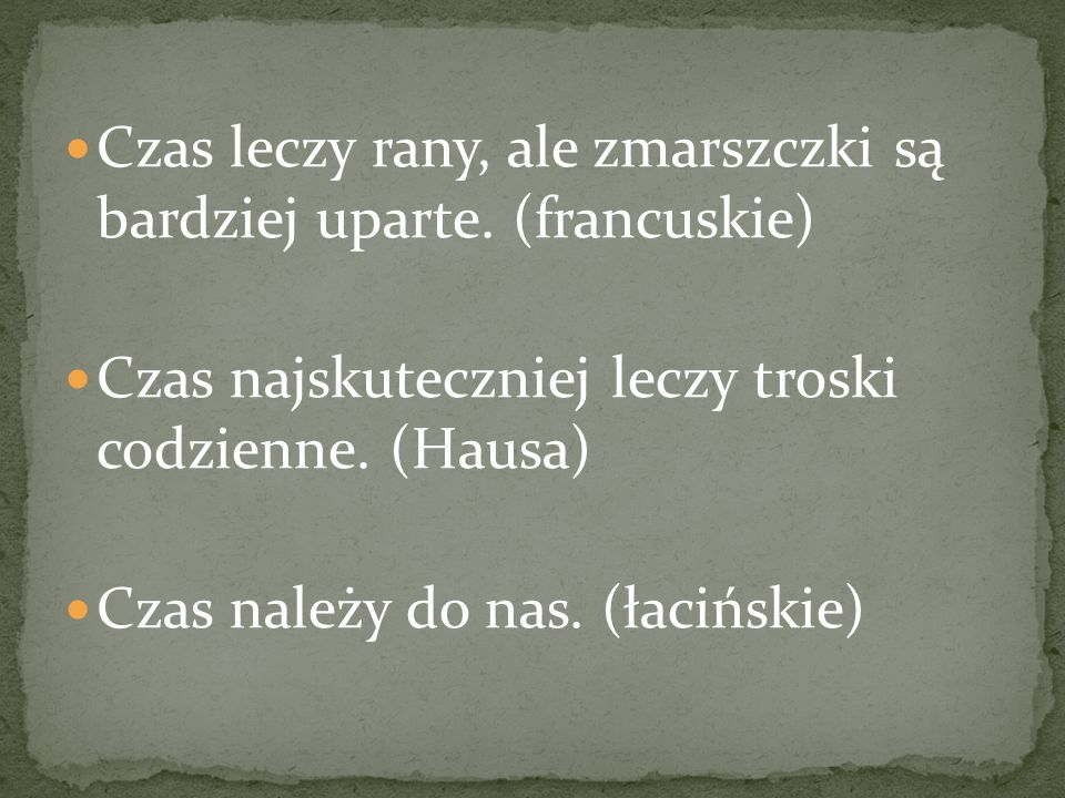 Czas się nie spieszy – to my nie nadążamy. ~Lew Tołstoj