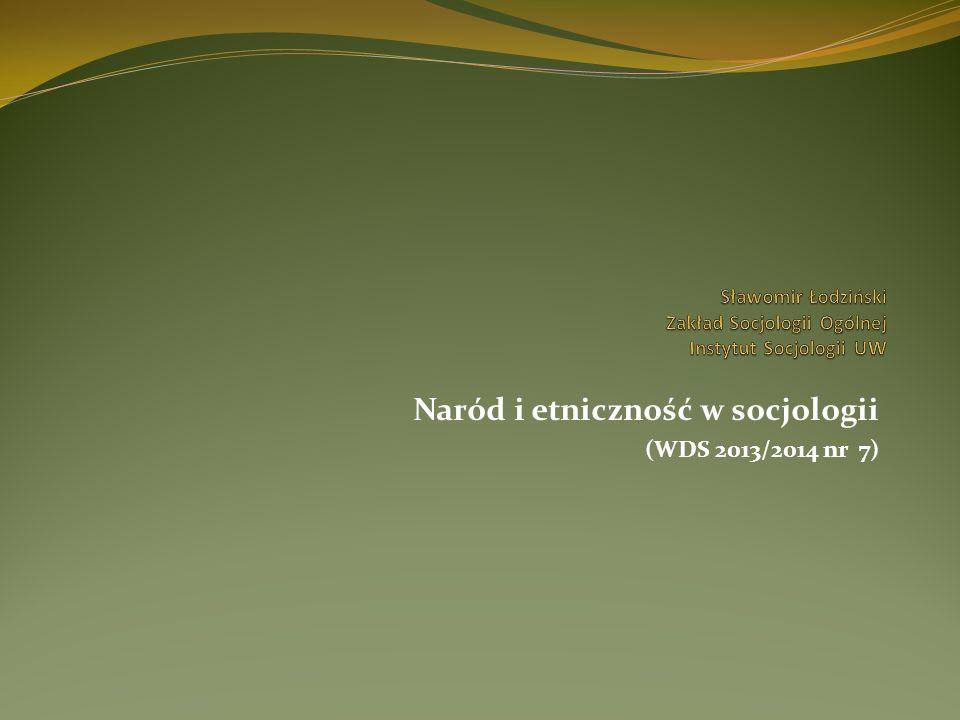 Naród i etniczność w socjologii (WDS 2013/2014 nr 7)