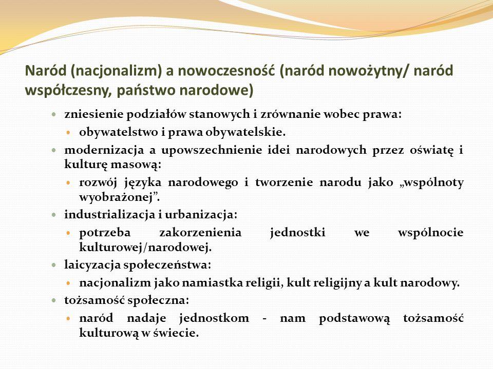 Naród (nacjonalizm) a nowoczesność (naród nowożytny/ naród współczesny, państwo narodowe) zniesienie podziałów stanowych i zrównanie wobec prawa: obyw