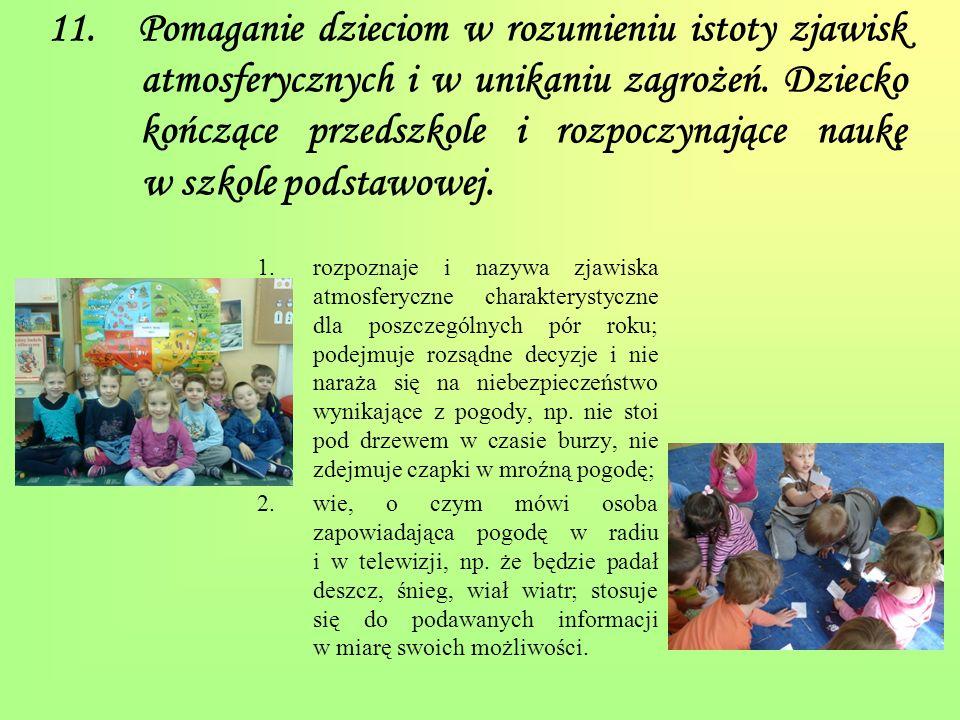 11. Pomaganie dzieciom w rozumieniu istoty zjawisk atmosferycznych i w unikaniu zagrożeń. Dziecko kończące przedszkole i rozpoczynające naukę w szkole