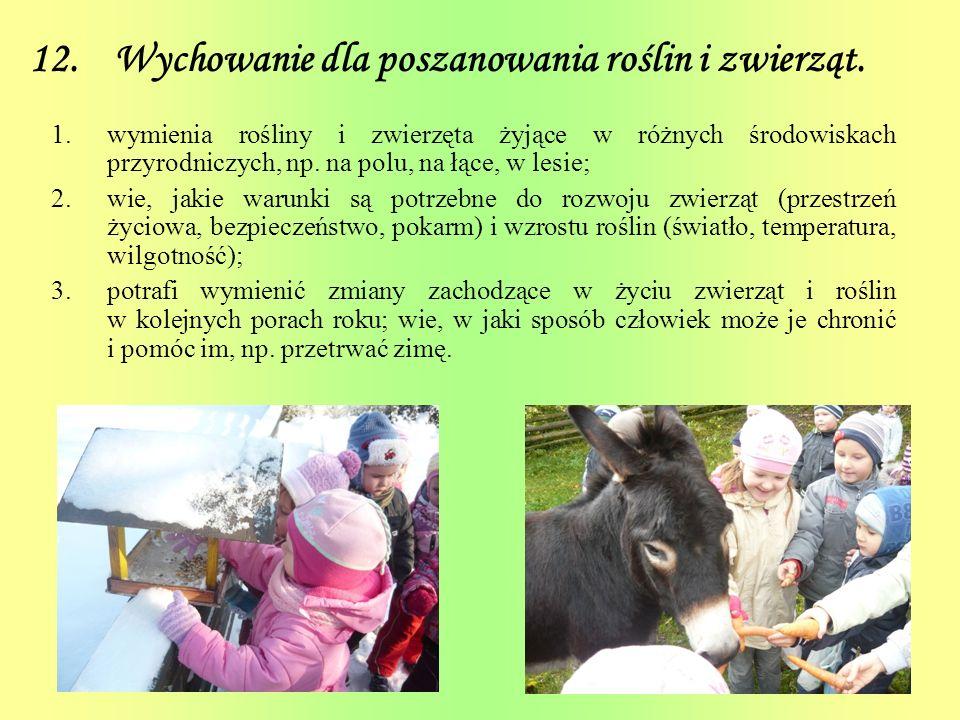 12. Wychowanie dla poszanowania roślin i zwierząt. 1.wymienia rośliny i zwierzęta żyjące w różnych środowiskach przyrodniczych, np. na polu, na łące,