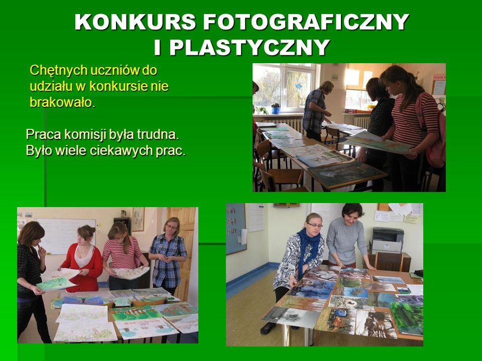 KONKURS FOTOGRAFICZNY I PLASTYCZNY Chętnych uczniów do udziału w konkursie nie brakowało.
