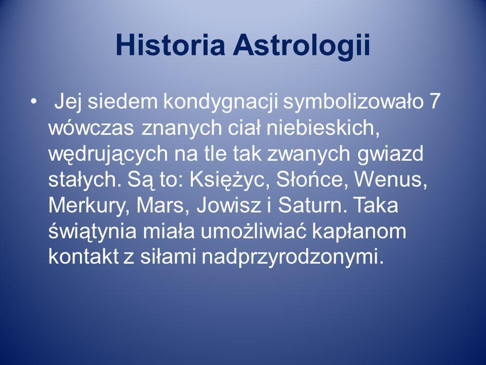 Historia Astrologii Jej siedem kondygnacji symbolizowało 7 wówczas znanych ciał niebieskich, wędrujących na tle tak zwanych gwiazd stałych. Są to: Ksi