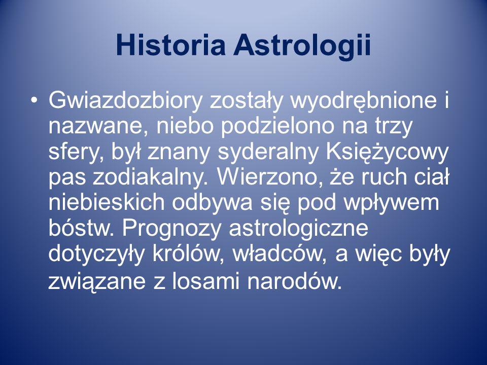 Historia Astrologii Gwiazdozbiory zostały wyodrębnione i nazwane, niebo podzielono na trzy sfery, był znany syderalny Księżycowy pas zodiakalny. Wierz