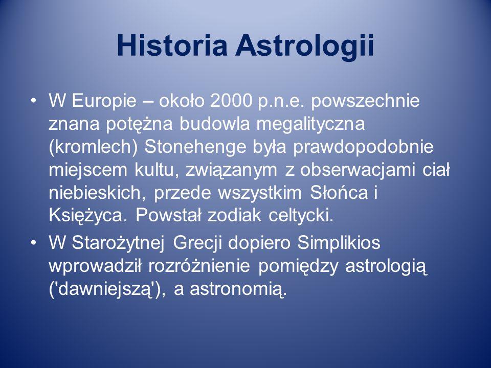 Historia Astrologii W Europie – około 2000 p.n.e. powszechnie znana potężna budowla megalityczna (kromlech) Stonehenge była prawdopodobnie miejscem ku