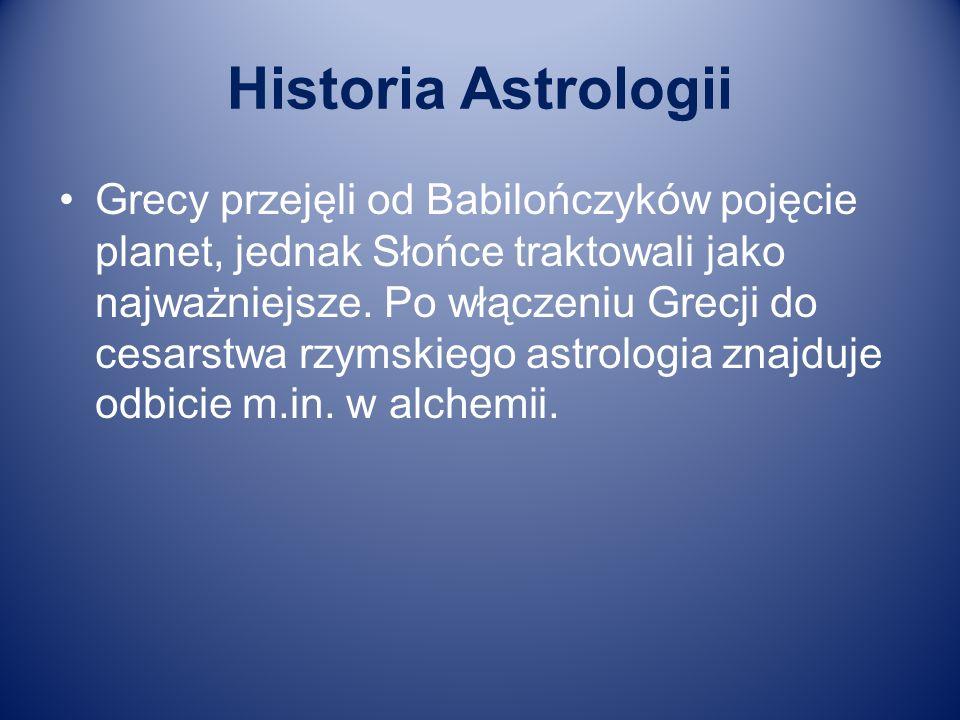Historia Astrologii Grecy przejęli od Babilończyków pojęcie planet, jednak Słońce traktowali jako najważniejsze. Po włączeniu Grecji do cesarstwa rzym