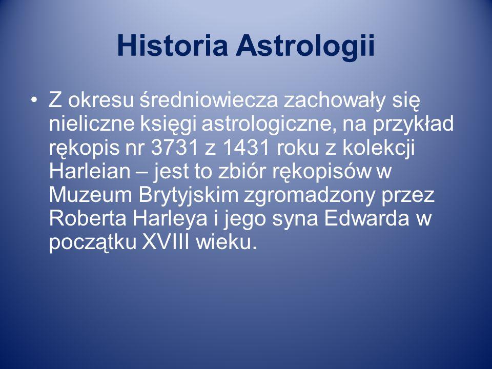 Historia Astrologii Z okresu średniowiecza zachowały się nieliczne księgi astrologiczne, na przykład rękopis nr 3731 z 1431 roku z kolekcji Harleian –
