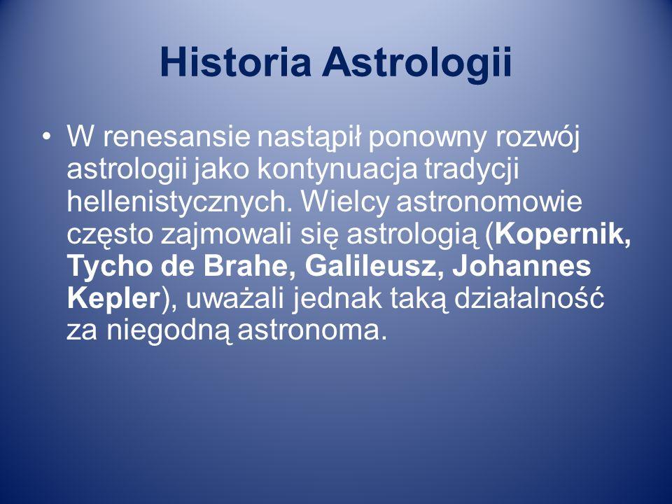 Historia Astrologii W renesansie nastąpił ponowny rozwój astrologii jako kontynuacja tradycji hellenistycznych. Wielcy astronomowie często zajmowali s