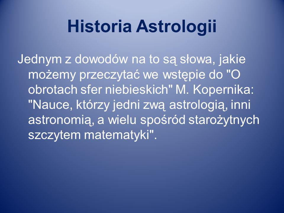 Historia Astrologii Jednym z dowodów na to są słowa, jakie możemy przeczytać we wstępie do