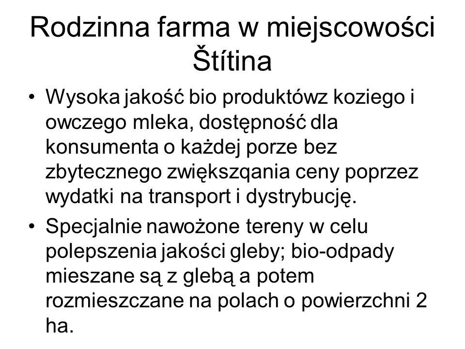 Rodzinna farma w miejscowości Štítina Wysoka jakość bio produktówz koziego i owczego mleka, dostępność dla konsumenta o każdej porze bez zbytecznego z