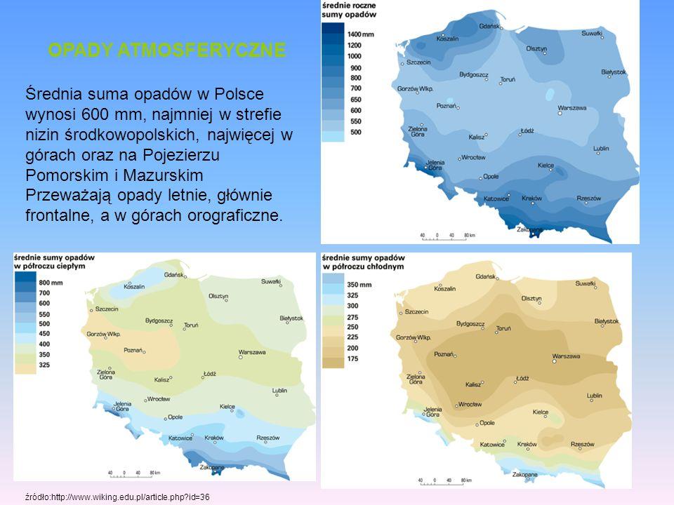OPADY ATMOSFERYCZNE Średnia suma opadów w Polsce wynosi 600 mm, najmniej w strefie nizin środkowopolskich, najwięcej w górach oraz na Pojezierzu Pomor