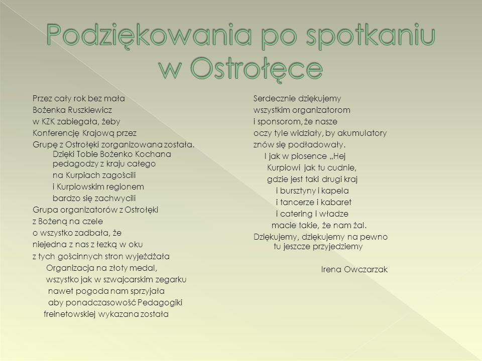 Przez cały rok bez mała Bożenka Ruszkiewicz w KZK zabiegała, żeby Konferencję Krajową przez Grupę z Ostrołęki zorganizowana została. Dzięki Tobie Boże