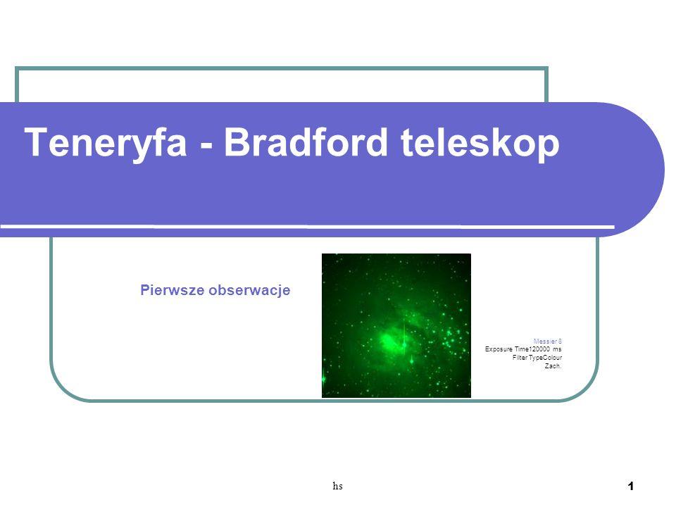 hs 1 Teneryfa - Bradford teleskop Pierwsze obserwacje Messier 8 Exposure Time120000 ms Filter TypeColour Zach.