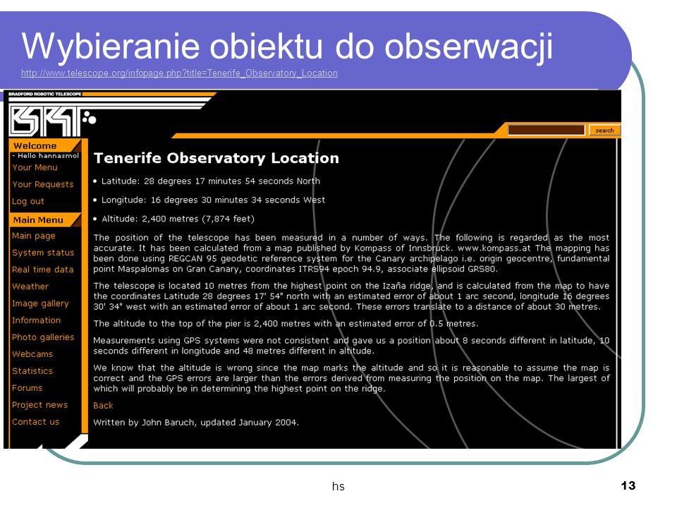 hs 13 Wybieranie obiektu do obserwacji http://www.telescope.org/infopage.php?title=Tenerife_Observatory_Location http://www.telescope.org/infopage.php