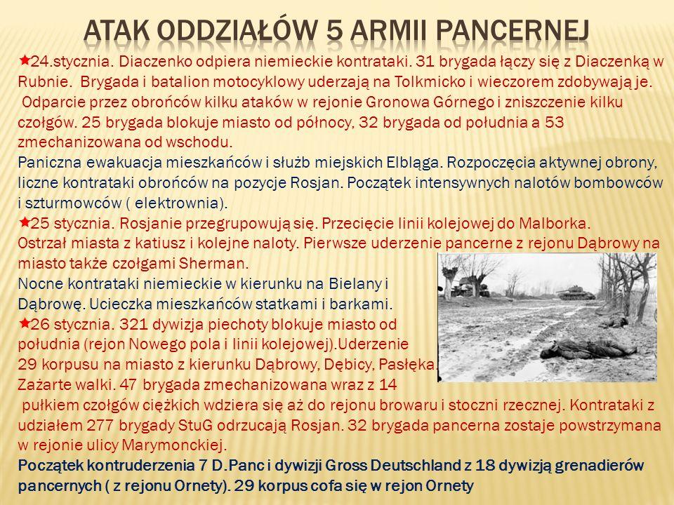 24.stycznia. Diaczenko odpiera niemieckie kontrataki. 31 brygada łączy się z Diaczenką w Rubnie. Brygada i batalion motocyklowy uderzają na Tolkmicko