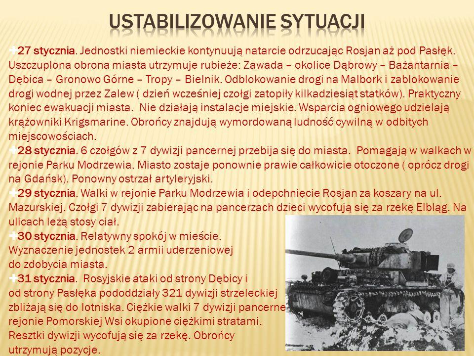 27 stycznia. Jednostki niemieckie kontynuują natarcie odrzucając Rosjan aż pod Pasłęk. Uszczuplona obrona miasta utrzymuje rubieże: Zawada – okolice D