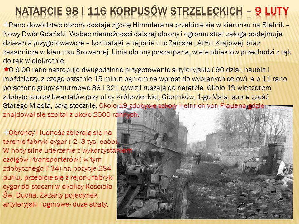 Rano dowództwo obrony dostaje zgodę Himmlera na przebicie się w kierunku na Bielnik – Nowy Dwór Gdański. Wobec niemożności dalszej obrony i ogromu str