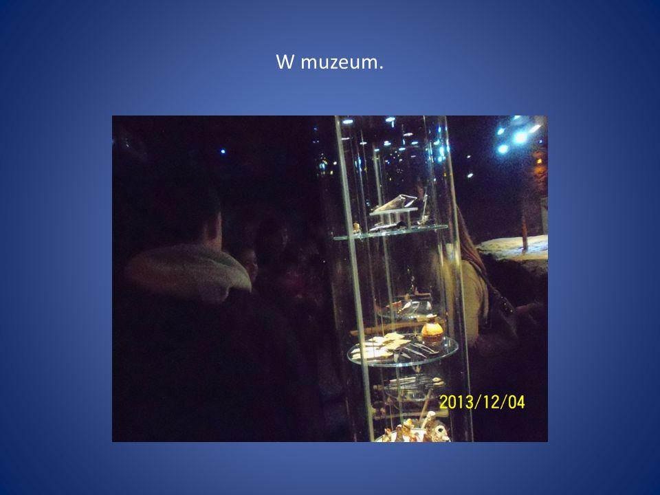 W muzeum.