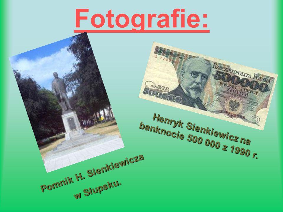Fotografie: Pomnik H. Sienkiewicza w Słupsku. Henryk Sienkiewicz na banknocie 500 000 z 1990 r.