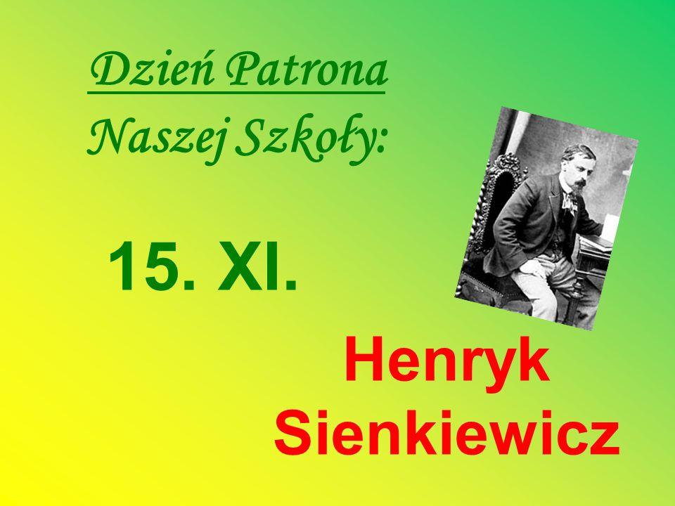 Dzień Patrona Naszej Szkoły: 15. XI. Henryk Sienkiewicz