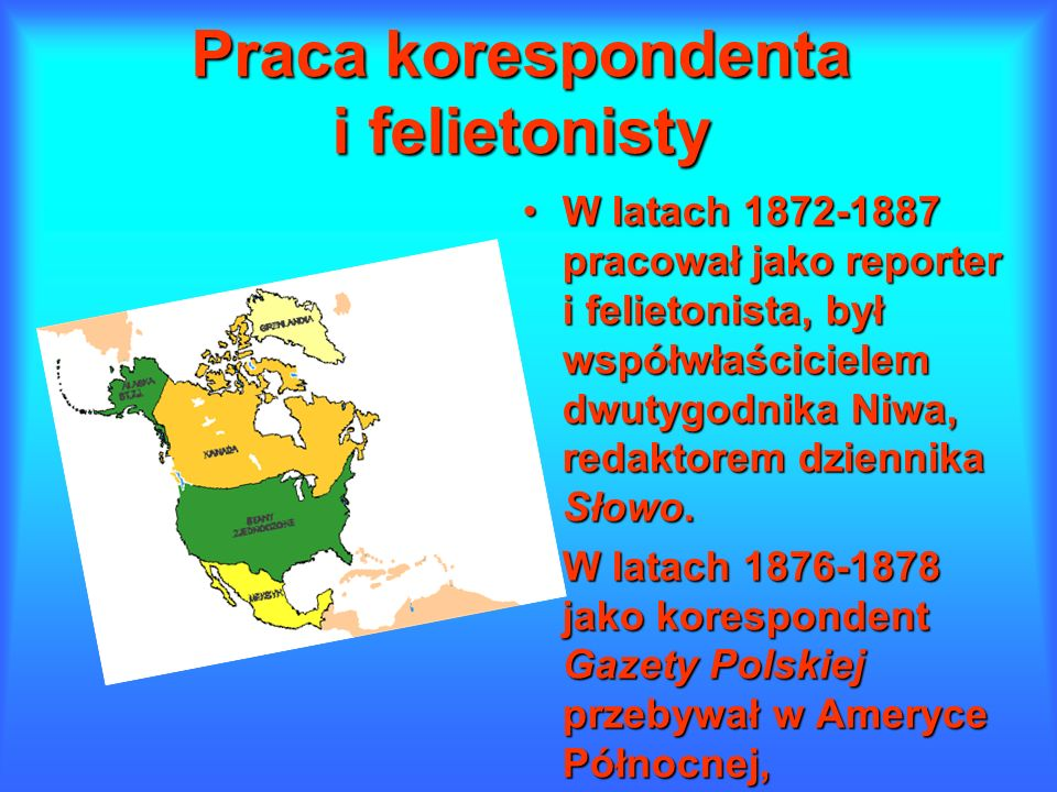 Praca korespondenta i felietonisty W latach 1872-1887 pracował jako reporter i felietonista, był współwłaścicielem dwutygodnika Niwa, redaktorem dziennika Słowo.W latach 1872-1887 pracował jako reporter i felietonista, był współwłaścicielem dwutygodnika Niwa, redaktorem dziennika Słowo.
